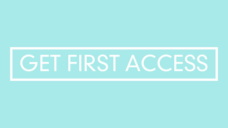 Register Now to get First Access